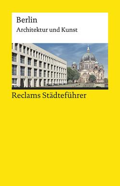 Reclams Städteführer Berlin von Wünsche-Werdehausen,  Elisabeth