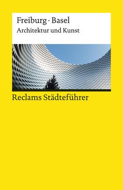 Reclams Städteführer Freiburg / Basel von Kalchthaler,  Peter