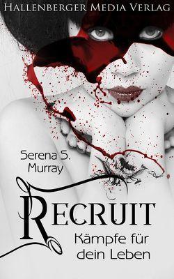 Recruit – Kämpfe für dein Leben. Fantasy Roman von Murray,  Serena S.