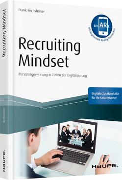 Recruiting Mindset – inkl. Augmented-Reality-App von Rechsteiner,  Frank