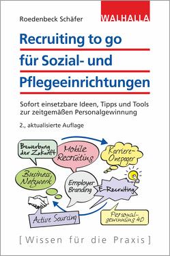 Recruiting to go für Sozial- und Pflegeeinrichtungen von Roedenbeck Schäfer,  Maja