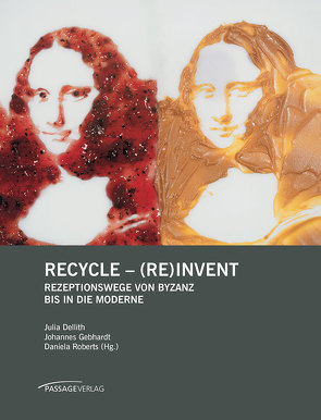 Recycle – (Re)invent von Dellith,  Julia, Gebhardt,  Johannes, Roberts,  Daniela