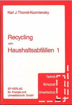 Recycling von Haushaltsabfällen 1 von Thomé-Kozmiensky,  Karl Joachim