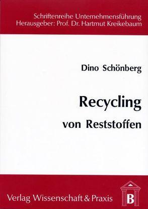 Recycling von Reststoffen von Kreikebaum,  Hartmut, Schönberg,  Dino