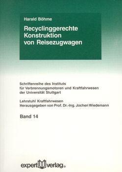 Recyclinggerechte Konstruktion von Reisezugwagen von Böhme,  Harald