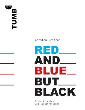 Red and Blue but Black von Gritzan,  Carsten