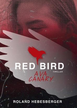 Red Bird – Ava Canary von Hebesberger,  Roland
