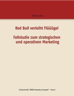 Red Bull verleiht Flüüügel – Fallstudie zum strategischen und operativen Marketing von Schneider,  Willy