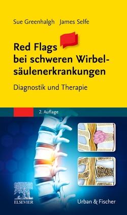 Red Flags bei schweren Wirbelsäulenerkrankungen von Greenhalgh,  Sue, Selfe,  James
