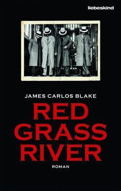 Red Grass River von Blake,  James Carlos, Lux,  Stefan