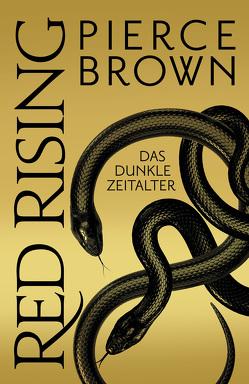 Red Rising – Das dunkle Zeitalter von Brown,  Pierce, Kern,  Claudia