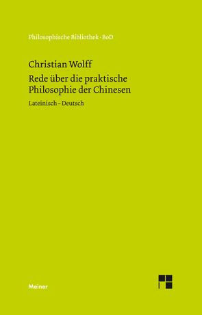 Rede über die praktische Philosophie der Chinesen von Albrecht,  Michael, Wolff,  Christian
