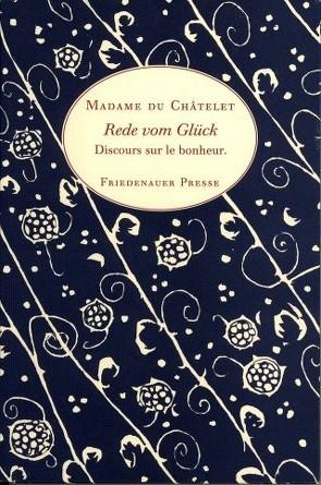 Rede vom Glück von du Châtelet,  Émilie, Hussel,  Horst, Roebling,  Iris