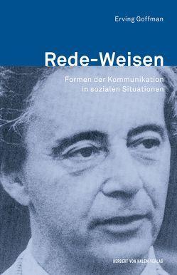 Rede-Weisen von Goffman,  Erving, Knoblauch,  Hubert, Leuenberger,  Christine, Schnettler,  Bernt