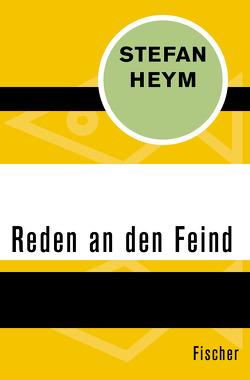 Reden an den Feind von Heym,  Stefan, Mallwitz,  Peter