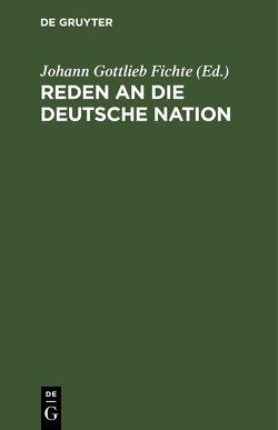 Reden an die deutsche Nation von Fichte,  Johann Gottlieb