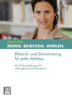 REDEN BEWEGEN WIRKEN von Zeller,  Daniela