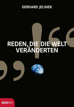 Reden, die die Welt veränderten von Jelinek,  Gerhard