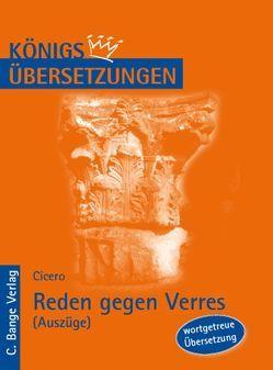 Reden gegen Verres – Auszüge: Zweite Rede, IV. Buch: Über die Statuen. & V. Buch: Über die Todesstrafen. von Cicero, Rogge,  Iris