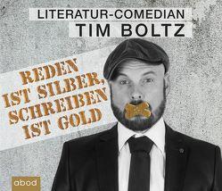Reden ist Silber, Schreiben ist Gold von Boltz,  Tim