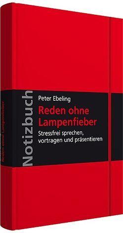 Reden ohne Lampenfieber von Ebeling,  Peter
