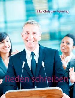 Reden schreiben von Petering,  Eike Christian