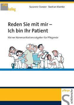 Reden Sie mit mir – ich bin Ihr Patient von Danzer,  Susanne, Klamke,  Bastian