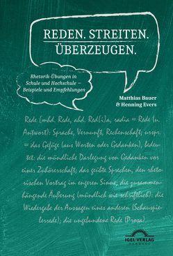 Reden, Streiten, Überzeugen von Bauer,  Matthias, Evers,  Henning