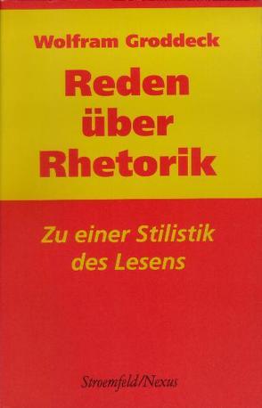 Reden über Rhetorik von Groddeck,  Wolfram