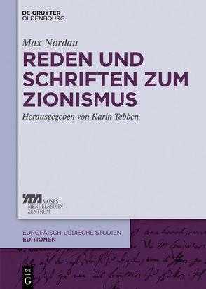 Reden und Schriften zum Zionismus von Mayer-Lindenberg,  Friederike, Mende,  Ralf, Nordau,  Max, Tebben,  Karin