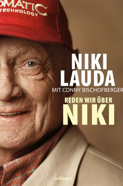 Reden wir über Niki von Bischofberger,  Conny, Lauda,  Niki