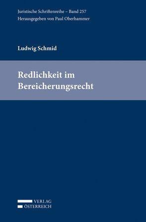 Redlichkeit im Bereicherungsrecht von Schmid,  Ludwig