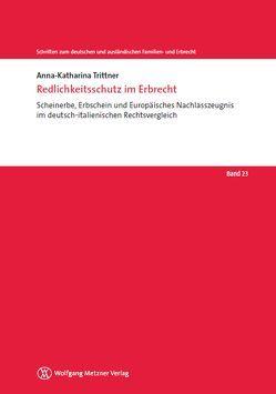 Redlichkeitsschutz im Erbrecht: Scheinerbe, Erbschein und Europäisches Nachlasszeugnis im deutsch-italienischen Rechtsvergleich von Trittner,  Anna-Katharina
