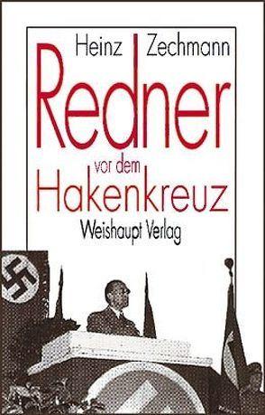 Redner vor dem Hakenkreuz von Frankl,  Viktor, Zechmann,  Heinz