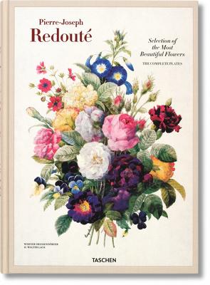 Redouté. Selection of the Most Beautiful Flowers von Dressendörfer,  Werner, Lack,  H Walter, Redouté,  Pierre-Joseph