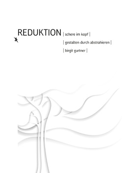 Reduktion von Gurtner,  Birgit