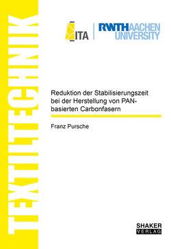 Reduktion der Stabilisierungszeit bei der Herstellung von PAN-basierten Carbonfasern von Pursche,  Franz
