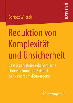 Reduktion von Komplexität und Unsicherheit von Wilczek,  Bartosz