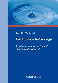 Reduktion von Prüfungsangst von Wisniewski,  Benedikt