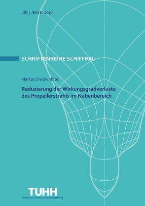 Reduzierung der Wirkungsgradverluste des Propellerstrahls im Nabenbereich von Druckenbrod,  M.