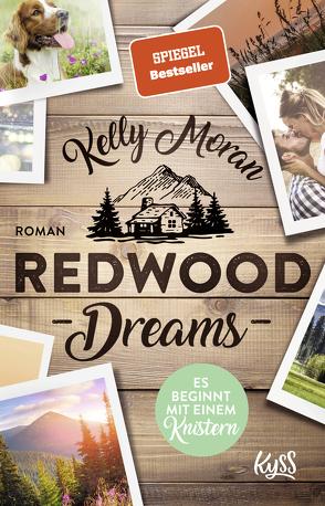 Redwood Dreams – Es beginnt mit einem Knistern von Moran,  Kelly, Nirschl,  Anita