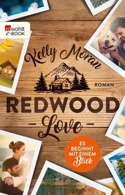Redwood Love – Es beginnt mit einem Blick von Lamatsch,  Vanessa, Moran,  Kelly