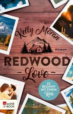 Redwood Love – Es beginnt mit einem Kuss von Lamatsch,  Vanessa, Moran,  Kelly