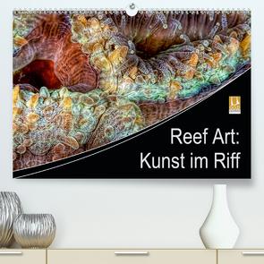 Reef Art – Kunst im Riff (Premium, hochwertiger DIN A2 Wandkalender 2021, Kunstdruck in Hochglanz) von Jager,  Henry