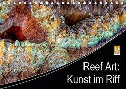 Reef Art – Kunst im Riff (Tischkalender 2019 DIN A5 quer) von Jager,  Henry