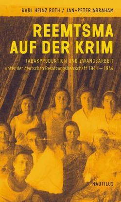 Reemtsma auf der Krim von Abraham,  Jan-Peter, Roth,  Karl Heinz