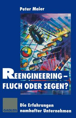 Reengineering — Fluch oder Segen? von Maier,  Peter
