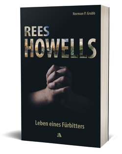 Rees Howells von Grubb,  Norman P., Hindahl,  Michelle, unbekannt