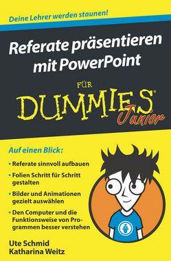 Referate präsentieren mit PowerPoint für Dummies Junior von Schmid,  Ute, Weitz,  Katharina
