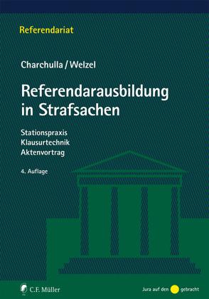 Referendarausbildung in Strafsachen von Charchulla,  Tim, Welzel,  Marcel